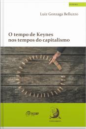 O Tempo De Keynes Nos Tempos Do Capitalismo