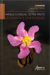 Parque Estadual Do Rio Preto, Geografia E Diversidade