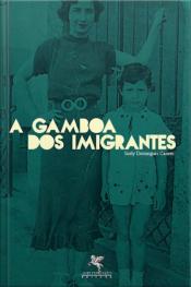 A Gamboa Dos Imigrantes: A Gamboa Dos Imigrantes