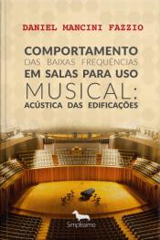 Comportamento Das Baixas Frequências Em Salas Para Uso Musical: Acústica Das Edificações