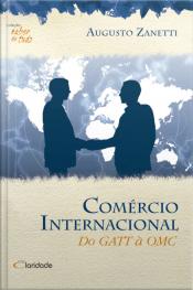 Comércio Internacional: Do Gatt À Omc