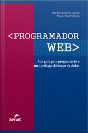 Programador Web: Um Guia Para Programação E Manipulação De Banco De Dados