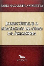 Jonny Still E O Bracelete De Ouro Da Amazônia