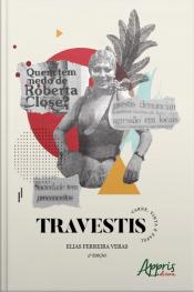 Travestis: Carne, Tinta E Papel