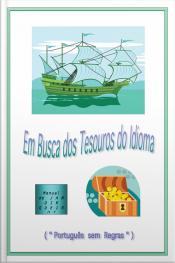 Em Busca Dos Tesouros Do Idioma: Português Sem Regras