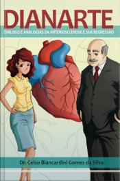 Dianarte (diálogo E Analogias Da Arteriosclerose E Sua Regressão): Gibi Do Coração