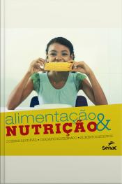 Alimentação & Nutrição: Cozinha Saudável, Cardápio Equilibrado, Alimentos Seguros
