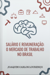 Salário E Remuneração: O Mercado De Trabalho No Brasil