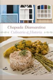 Chapada Diamantina: Culinária & História