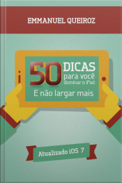 50 Dicas Para Você Dominar O Ipad: E Não Largar Mais