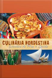 Culinária Nordestina: Encontro De Mar E Sertão