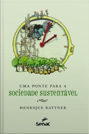 Uma Ponte Para A Sociedade Sustentável