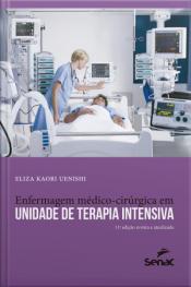 Enfermagem Médico-cirúrgica Em Unidade De Terapia Intensiva