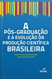 A Pós-graduação E A Evolução Da Produção Científica Brasileira