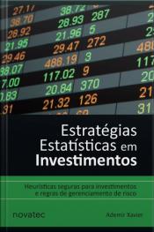 Estratégias Estatísticas Em Investimentos: Heurísticas Seguras Para Investimentos E Regras De Gerenciamento De Risco