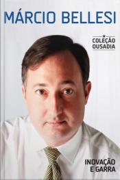 Márcio Bellesi: Inovação E Garra