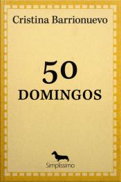 50 Domingos: 49 Crônicas E 1 Conto