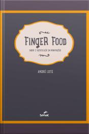 Finger Food: Sabor E Sofisticação Em Miniporções