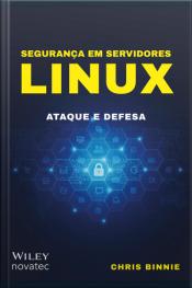 Segurança Em Servidores Linux: Ataque E Defesa