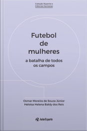 Futebol De Mulheres: A Batalha De Todos Os Campos