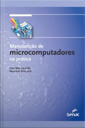 Manutenção De Microcomputadores Na Prática
