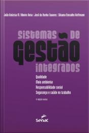 Sistemas De Gestão Integrados: Qualidade, Meio Ambiente, Responsabilidade Social, Segurança E Saúde No Trabalho