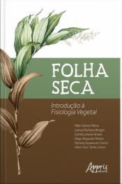 Folha Seca: Introdução A Fisiologia Vegetal