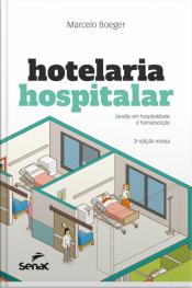 Hotelaria Hospitalar: Gestão Em Hospitalidade E Humanização
