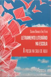 Letramento Literário Na Escola: A Poesia Na Sala De Aula