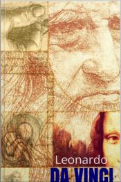 Leonardo Da Vinci - Biografia De Um Gênio