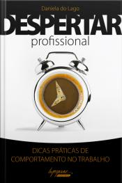 Despertar Profissional: Dicas Práticas De Comportamento No Trabalho