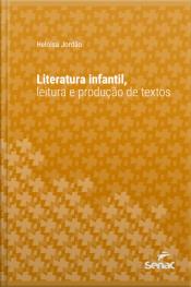 Literatura Infantil, Leitura E Produção De Textos
