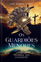 Os Guardiões Menores: Livro Ii -trilogia Dos Guardiões