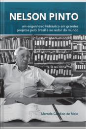 Nelson Pinto: Um Engenheiro Hidráulico Em Grandes Projetos Pelo Brasil E Ao Redor Do Mundo