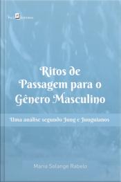 Ritos De Passagem Para O Gênero Masculino: Uma Análise Segundo Jung E Junguianos