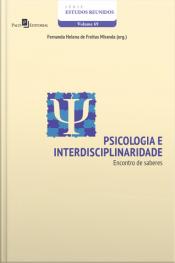 Psicologia E Interdisciplinaridade: Encontro De Saberes