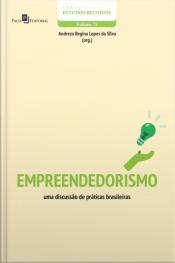 Empreendedorismo: Uma Discussão De Práticas Brasileiras