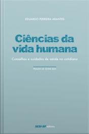 Ciências Da Vida Humana: Conselhos E Cuidados De Saúde No Cotidiano