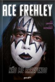 Não Me Arrependo: Memórias Do Rock And Roll