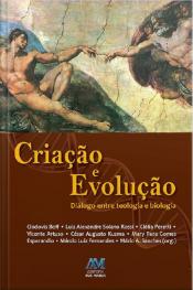 Criação E Evolução: Diálogo Entre Teologia E Biologia