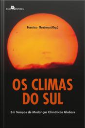 Os Climas Do Sul: Em Tempos De Mudanças Climáticas Globais