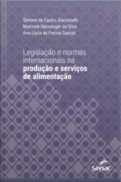 Legislação E Normas Internacionais Na Produção E Serviços De Alimentação