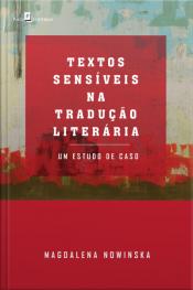Textos Sensíveis Na Tradução Literária: Um Estudo De Caso