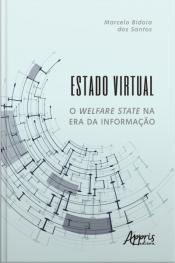 Estado Virtual: O Welfare State Na Era Da Informação