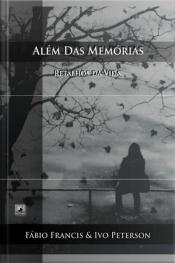 Além Das Memórias: Retalhos Da Vida