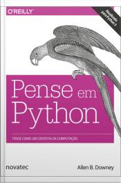Pense Em Python: Pense Como Um Cientista Da Computação