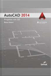 Autocad 2014: Projetos Em 2d