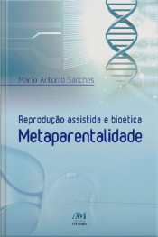 Reprodução Assistida E Bioética Metaparentalidade
