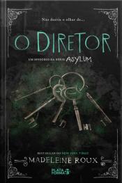 O Diretor: Asylum 3.5