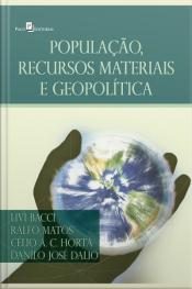 População, Recursos Materiais E Geopolítica
